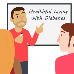 Healthful Living with Diabetes